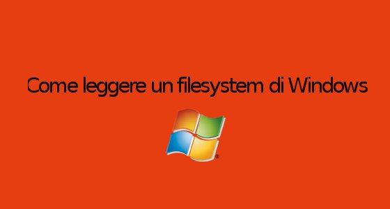come-leggere-un-filesystem-di-windows