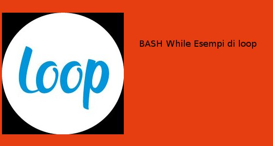 bash-while-esempi-loop
