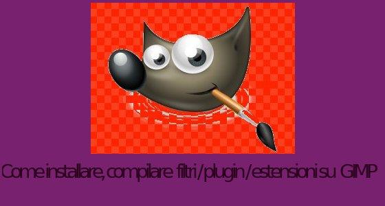 installare-compilare-filtri-plugin-estensioni-gimp-su-linux