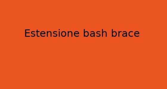estensione-bash-brace